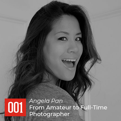 Angela Pan – From Amateur to Full-Time Photographer